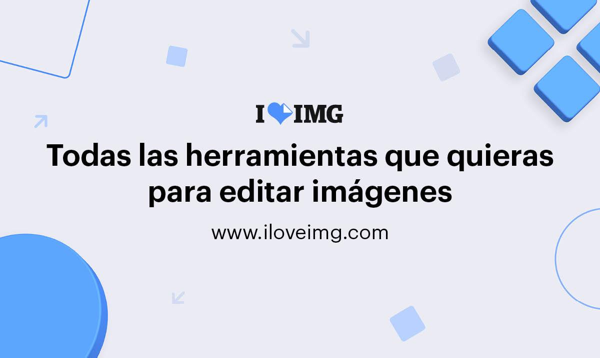 iLoveIMG | Herramientas online para editar imágenes
